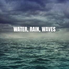 Album cover of Water, Rain, Waves
