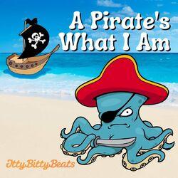 A Pirate's What I Am