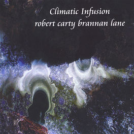 Brannan Lane & Robert Carty - Climatic Infusion