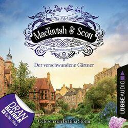 Der verschwundene Gärtner - MacTavish & Scott - Die Lady Detectives von Edinburgh, Folge 1 (Ungekürzt) Audiobook