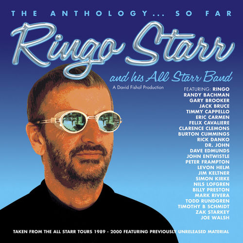 Ringo Starr & His All Starr Band: The Anthology   So Far