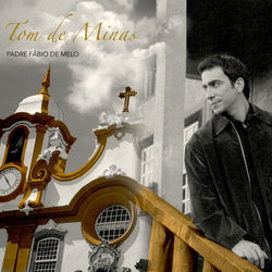 Padre Fábio de Melo – Tom de Minas 2020 CD Completo