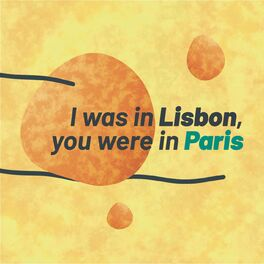 Album cover of I was in Lisbon, you were in Paris