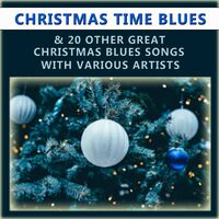christmas time blues and 20 other great christmas blues songs with various artists - Christmas Blues Songs