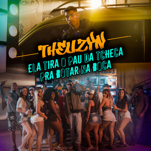 Baixar Música Ela Tira o Pau da Tcheca Pra Botar Na Boca – MC Theuzyn (2018) Grátis