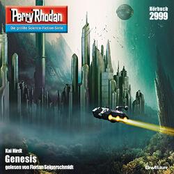 Genesis - Perry Rhodan - Erstauflage 2999 (Ungekürzt)