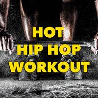 Various Artists: Hot Hip Hop Workout - Music Streaming