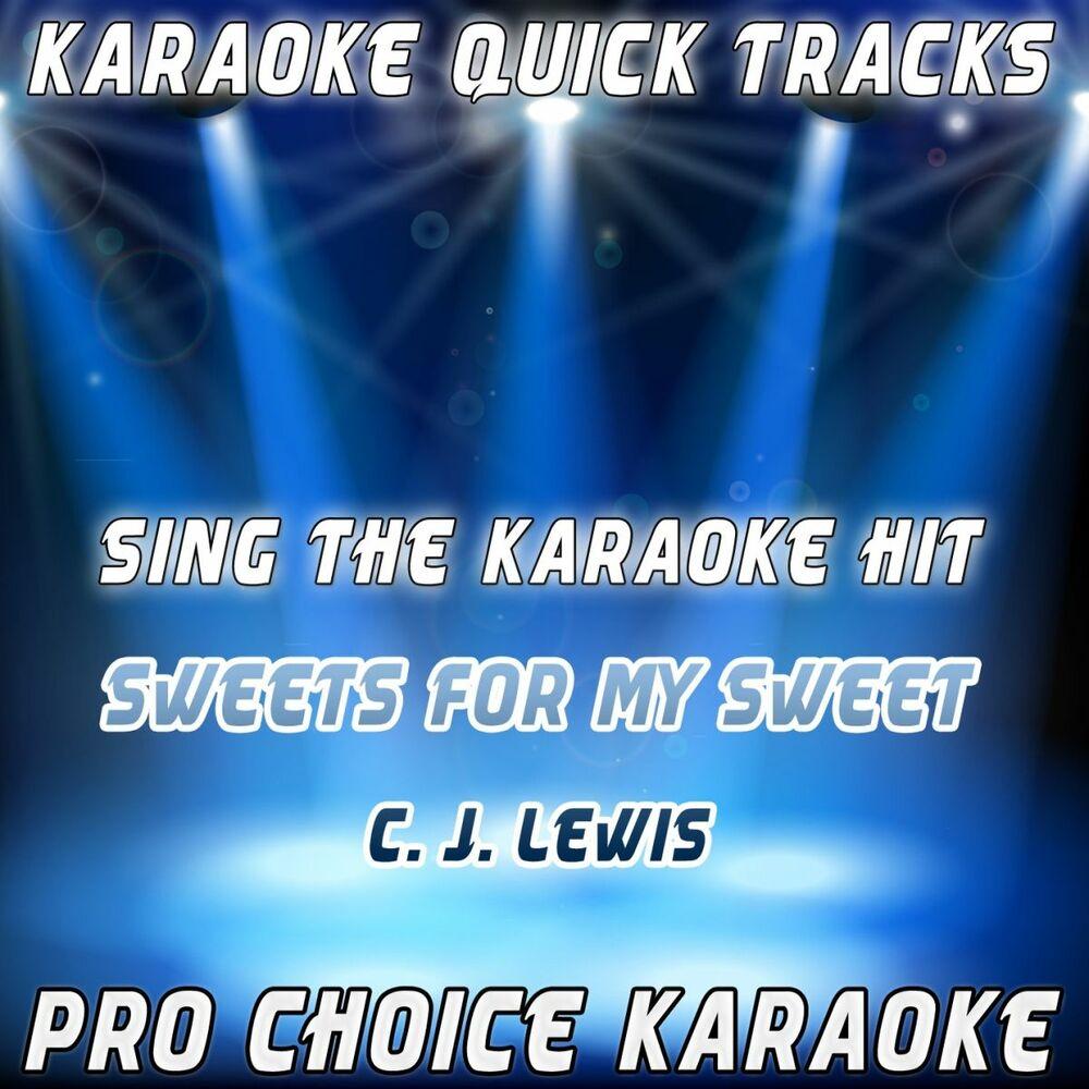 Sweets for My Sweet (Karaoke Version) (Originally Performed By C.J. Lewis)