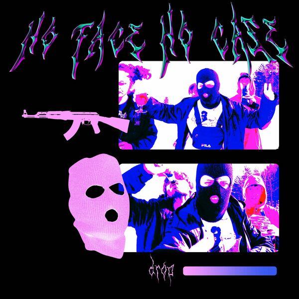 No Face No Case - Drop [single] (2021)