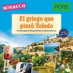 Pons Hörbuch Spanisch: el Griego Que Pintó Toledo (20 Landestypische Kurzgeschichten Zum Spanischlernen, B1/b2)