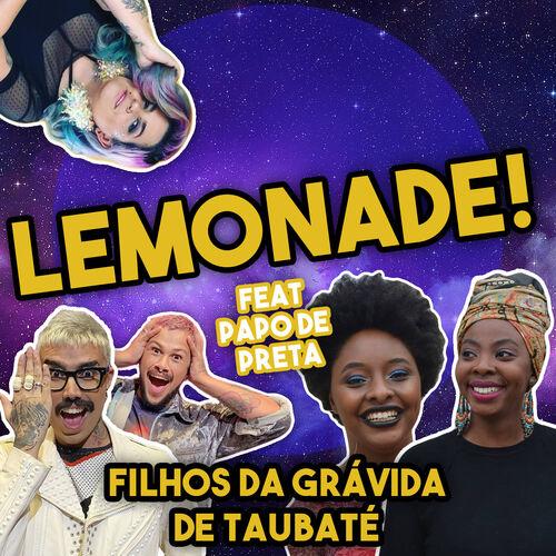 Baixar Single Lemonade!, Baixar CD Lemonade!, Baixar Lemonade!, Baixar Música Lemonade! - Filhos da Grávida de Taubaté 2018, Baixar Música Filhos da Grávida de Taubaté - Lemonade! 2018