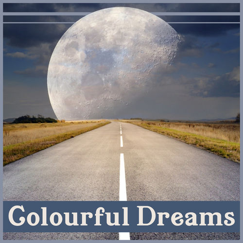 Various Artists: Colourful Dreams: Quiet Music for Sleep, Vivid