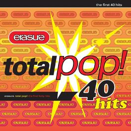 Erasure - Total Pop! - The First 40 Hits (Deluxe Edition) [Remastered]