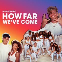 How Far We've Come – Now United