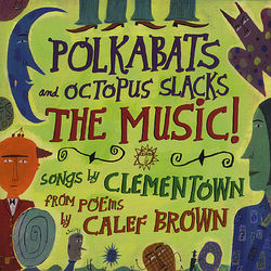 Polkabats and Octopus Slacks-The MUSIC!