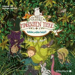 Die Schule der magischen Tiere 11: Wilder, wilder Wald! Audiobook