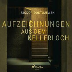 Aufzeichnungen aus dem Kellerloch Audiobook