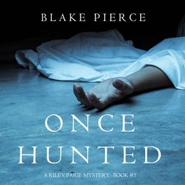 Album cover of Once Hunted (A Riley Paige Mystery—Book 5)
