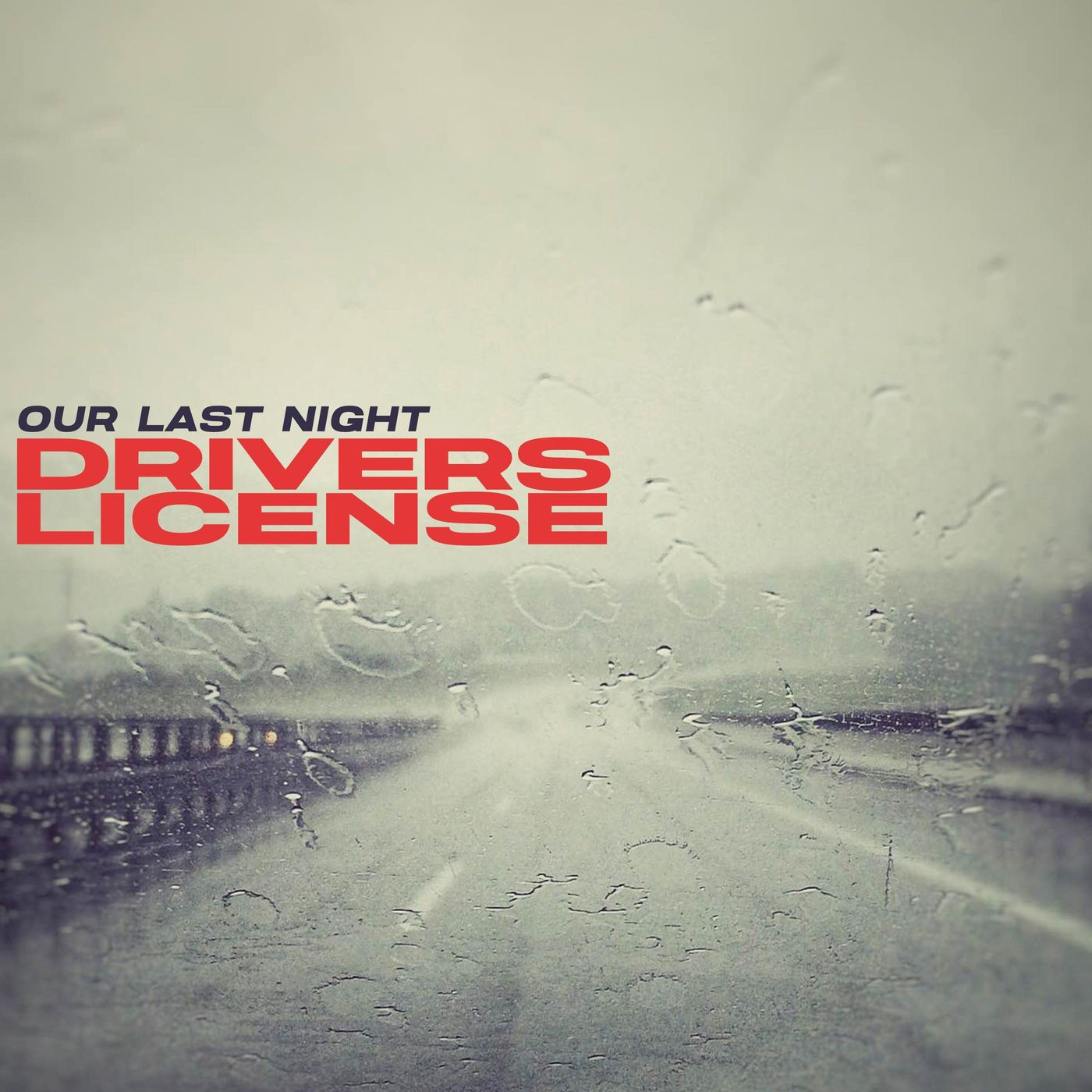 Our Last Night - drivers license [single] (2021)