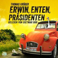 Erwin, Enten, Präsidenten (Ein Kriminalroman mit Erwin Düsedieker - 4) Hörbuch kostenlos