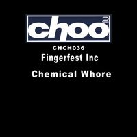 Chemical Whore - FINGERFEST INC