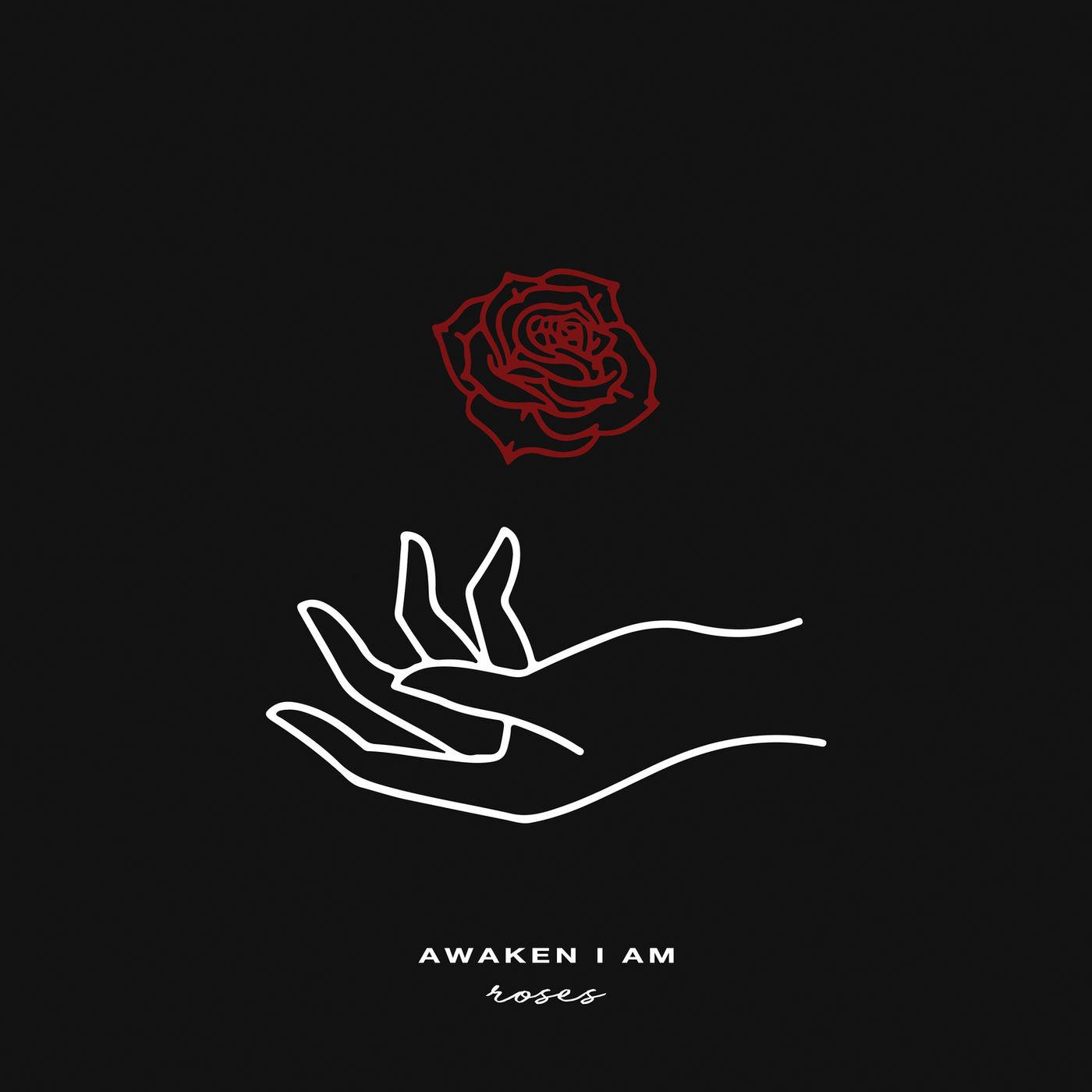 Awaken I Am - Roses [single] (2020)
