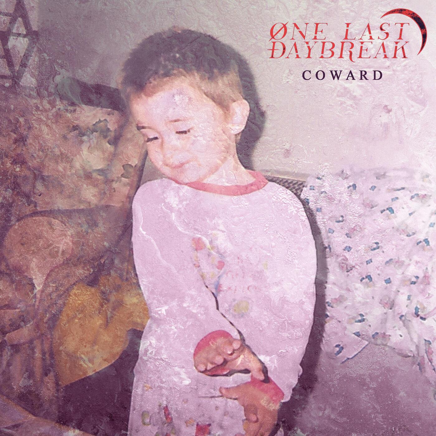 One Last Daybreak - Coward [single] (2020)