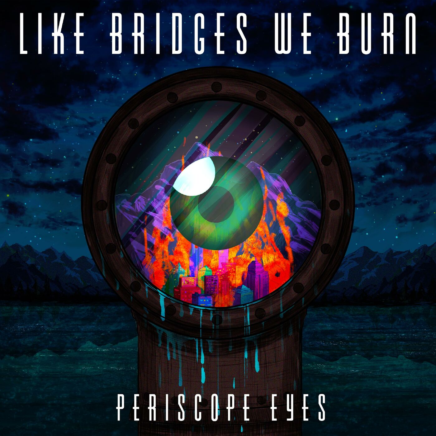 Like Bridges We Burn - Periscope Eyes [EP] (2020)