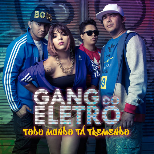 Baixar CD Todo Mundo Tá Tremendo – Gang Do Eletro (2015) Grátis