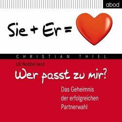 Wer passt zu mir? (Das Geheimnis der erfolgreichen Partnerwahl - Er + Sie = Herz) Audiobook