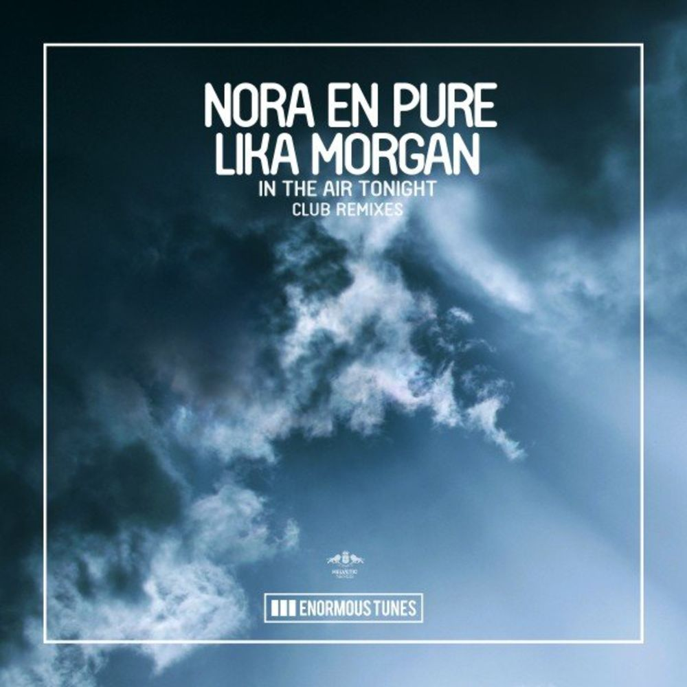 In the Air Tonight (Nora en Pure Remix Edit)
