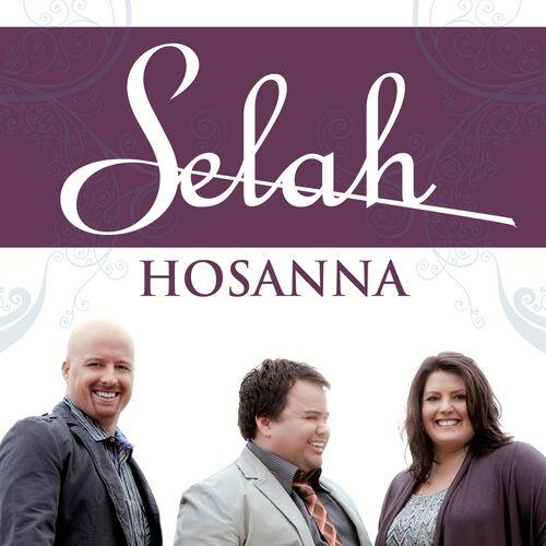 Selah – Hosanna (Accompaniment Track) – Slušaj na Deezer-u