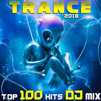 Trance 2018 Top 100 Hits (2 Hr Progressive & Fullon Psychedelic Goa DJ Mix) cover