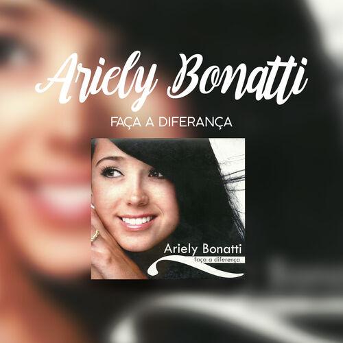 Baixar CD Faça a Diferença – Ariely Bonatti (2006) Grátis