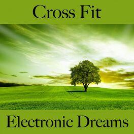 Album cover of Cross Fit: Electronic Dreams - Os Melhores Sons Para Malhar