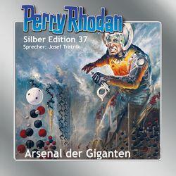 Arsenal der Giganten - Perry Rhodan - Silber Edition 37 (Ungekürzt) Audiobook