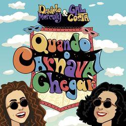 Quando o Carnaval Chegar – Daniela Mercury e Gal Costa