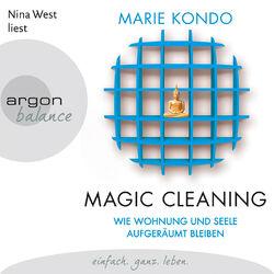 Magic Cleaning - Wie Wohnung und Seele aufgeräumt bleiben, Band 2 (Ungekürzte Lesung)