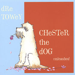 Chester the Dog Unleashed