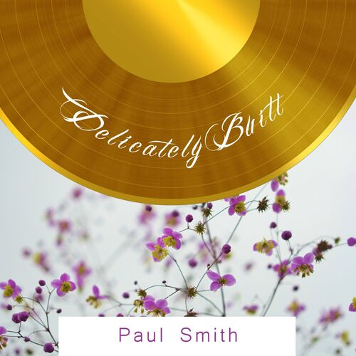 54352be66338 Paul Smith: Delicately Built - Musikstreaming - Lyssna i Deezer