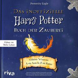 Das inoffizielle Harry-Potter-Buch der Zauberei (Geheimes Wissen von A wie Accio bis Z wie Zentaur) Audiobook