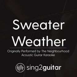 Sweater Weather Originally Performed By The Neighbourhood