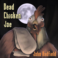 Dead Chicken Joe