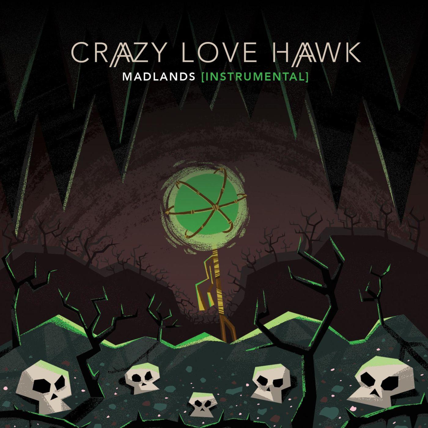 Crazy Love Hawk - Madlands (Instrumental) (2020)
