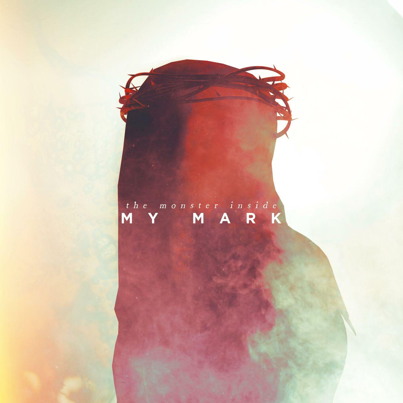 The Monster Inside - My Mark [single] (2020)