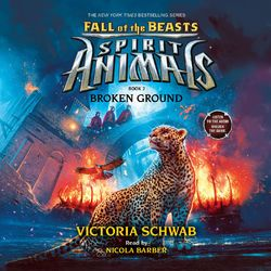 Broken Ground - Spirit Animals: Fall of the Beasts, Book 2 (Unabridged) Audiobook