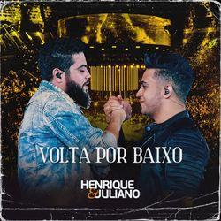 Volta por Baixo (Ao Vivo) – Henrique e Juliano