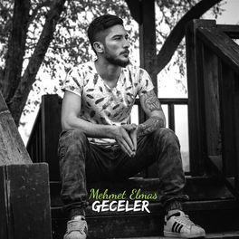 Mehmet Elmas Geceler Music Streaming Listen On Deezer