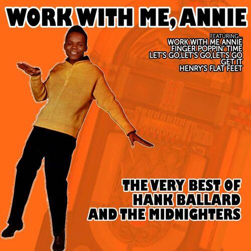 Hank Ballard: Work with Me, Annie - The Very Best of Hank Ballard ...