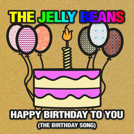 The Jelly Beans: Happy Birthday to You (The Birthday Song